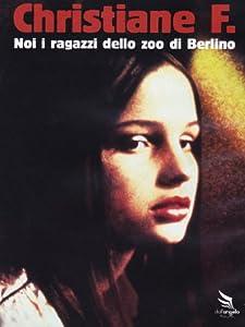 Christiane F. - Noi I Ragazzi Dello Zoo Di Berlino [Italian Edition]