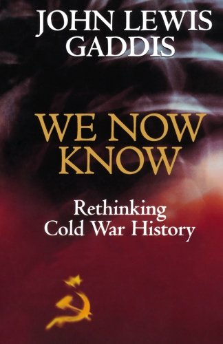 We Now Know: Rethinking Cold War History (Council on...