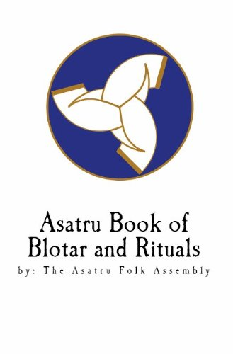 Asatru Book of Blotar and Ritual - by the Asatru Folk Assembly