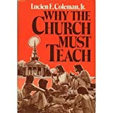 img - for Why the Church Must Teach book / textbook / text book