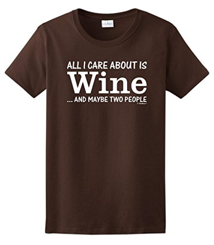 All I Care About Is Wine And Maybe Two People Ladies T-Shirt Medium Dark Chocolate front-216655