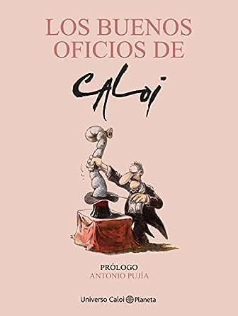 .com: Los buenos oficios (Spanish Edition) eBook: Caloi: Kindle Store