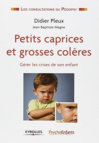 Petits caprices et grosses colères : gérer les crises de son enfant