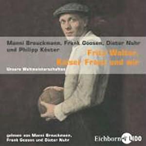 Fritz Walter, Kaiser Franz und wir Hörbuch