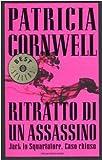 echange, troc Patricia D. Cornwell - Ritratto di un assassino. Jack lo Squartatore. Caso chiuso
