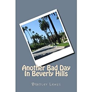Another Bad Day In Beverly Hills | [Bradley Lewis]