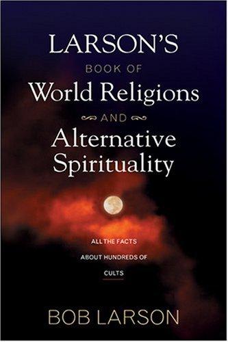 Larson's Book of World Religions and Alternative Spirituality (Alternative Religions compare prices)