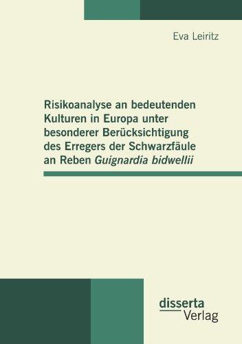 Risikoanalyse an bedeutenden Kulturen in Europa unter besonderer Berücksichtigung des Erregers der Schwarzfäule an Reb