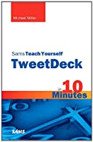 Sams Teach Yourself TweetDeck in 10 Minutes ebook download