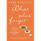What Alice Forgot ~ Liane Moriarty