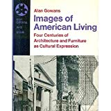 img - for Images of American Living: Four Centuries of Architecture & Furniture as Cultural Expression book / textbook / text book