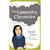 The Cassandra Chroniclesby Ariel Leve