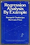 Regression Analysis by Example (Wiley Series in Probability and Statistics - Applied Probability and Statistics Section) (0471015210) by Samprit Chatterjee