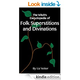 The Witch's Encyclopedia of Folk Superstitions and Divinations