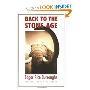 Back to the Stone Age (Bison Frontiers of Imagination) by Edgar Rice Burroughs and Gary H. Dunham