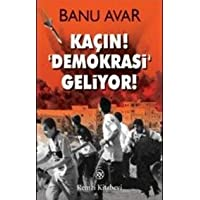 Kacin! Demokrasi Geliyor!