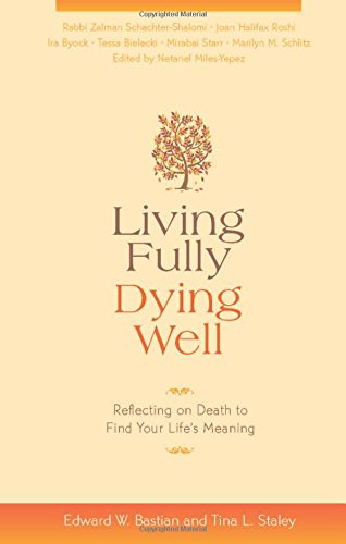Living Fully, Dying Well: Reflecting on Death to Find Your Life's Meaning