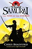 Chris Bradford The Way of the Sword (Young Samurai, Book 2)