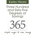 365 Degrees of Savings: Simple Ways to Save Money | Kathy Moore