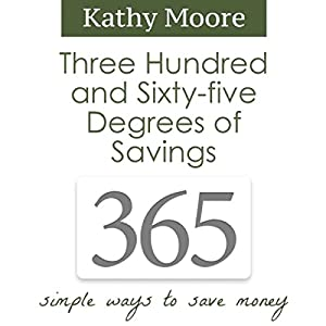 365 Degrees of Savings: Simple Ways to Save Money Audiobook