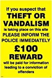 If you suspect that THEFT OR VANDALISM is taking place on this site PLASE INFORM - Warning Sign