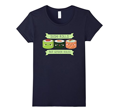 Women's Sushi Rolls Not Gender Roles Funny T-Shirt