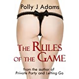 The Rules of the Game (a story of explicit foreplay and sex on the road)by Polly J Adams