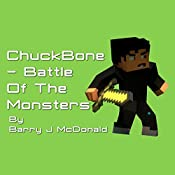 ChuckBone: Battle of the Monsters: Monster, Volume 4 | Barry J. McDonald