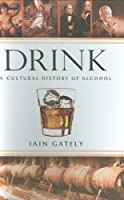 Drink: A Cultural History of Alcohol ebook download