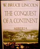 The Conquest of a Continent: Siberia and the Russians (067941214X) by Lincoln, W. Bruce