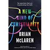A New Kind of Christianity: Ten Questions That are Transforming the Faithby Brian Mclaren