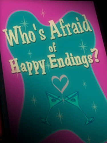 Who's Afraid of Happy Endings?
