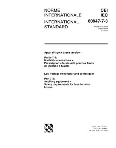 Iec 60947-7-3 Ed. 1.0 B:2002, Low-Voltage Switchgear And Controlgear - Part 7-3: Ancillary Equipment - Safety Requirements For Fuse Terminal Blocks