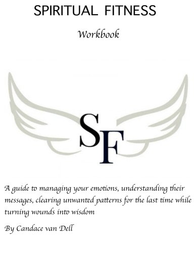 spiritual-fitness-a-guide-to-managing-your-emotions-understanding-their-messages-and-clearing-unwant