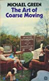 The Art of Coarse Moving (009004990X) by Michael Green