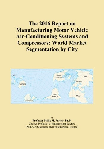 The 2016 Report On Manufacturing Motor Vehicle Air