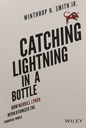 catching-lightning-in-a-bottle-how-merrill-lynch-revolutionized-the-financial-world