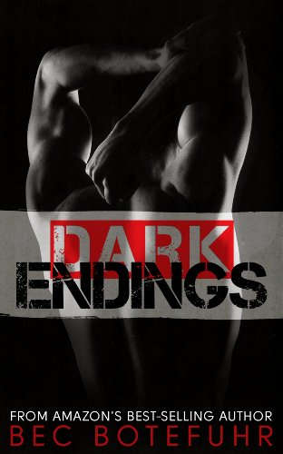 Dark Endings (Dark Brother Series #3) by Bec Botefuhr