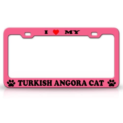 I LOVE MY TURKISH ANGORA Cat Pet Animal High Quality STEEL /METAL Auto License Plate Frame, Chrome/Pink