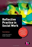 Reflective Practice in Social Work (Transforming Social Work Practice Series)