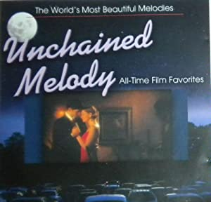 World's Most Beautiful Melodies Unchained Melody All-time Film Favorites