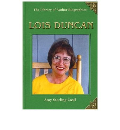 [( Lois Duncan )] [by: Amy Sterling Casil] [Feb-2005]