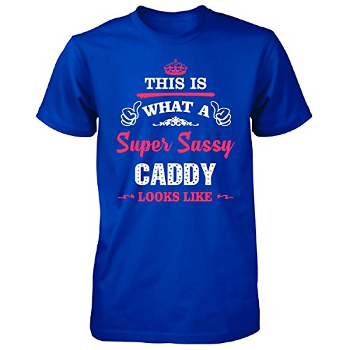 this-is-what-a-sassy-caddy-looks-like-unisex-tshirt-royal-adult-5xl