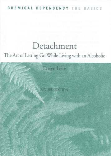 Detachment: The Art of Letting Go While Living With an Alcoholic