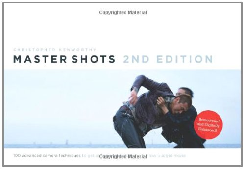 Download MasterShots Vol 1, 2nd 100 Advanced Camera Techniques to Get an Expensive Look on Your Low-Budget Movie