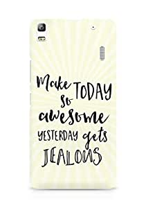 AMEZ make today so awesome yesterday gets jealous Back Cover For Lenovo A7000