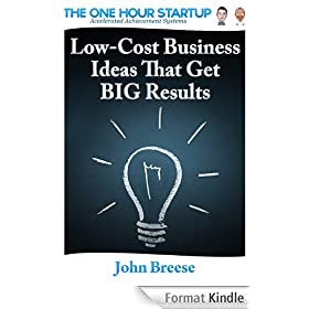 Low-Cost Business Ideas That Get BIG Results