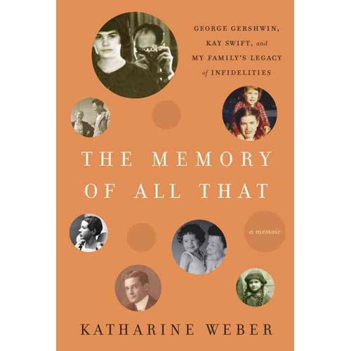 Katharine Weber'sThe Memory of All That: George Gershwin, Kay Swift