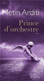 Prince d'orchestre : roman