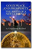 img - for Ron Paul: Gold, Peace, and Prosperity - New book / textbook / text book